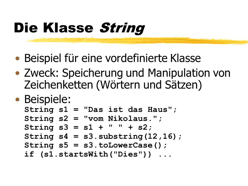 Die Klasse String Beispiel für eine vordefinierte Klasse