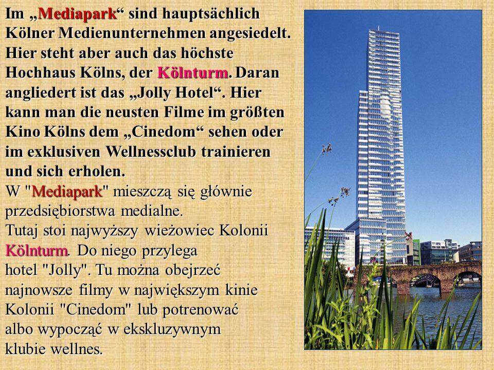 """Im """"Mediapark sind hauptsächlich Kölner Medienunternehmen angesiedelt"""