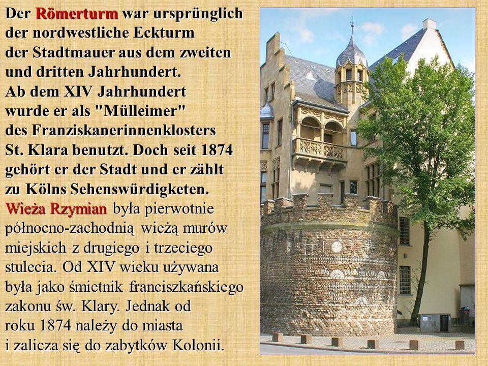 Der Römerturm war ursprünglich der nordwestliche Eckturm der Stadtmauer aus dem zweiten und dritten Jahrhundert.