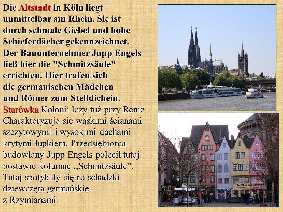 Die Altstadt in Köln liegt unmittelbar am Rhein