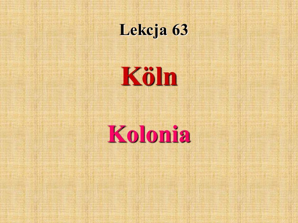 Lekcja 63 Köln Kolonia