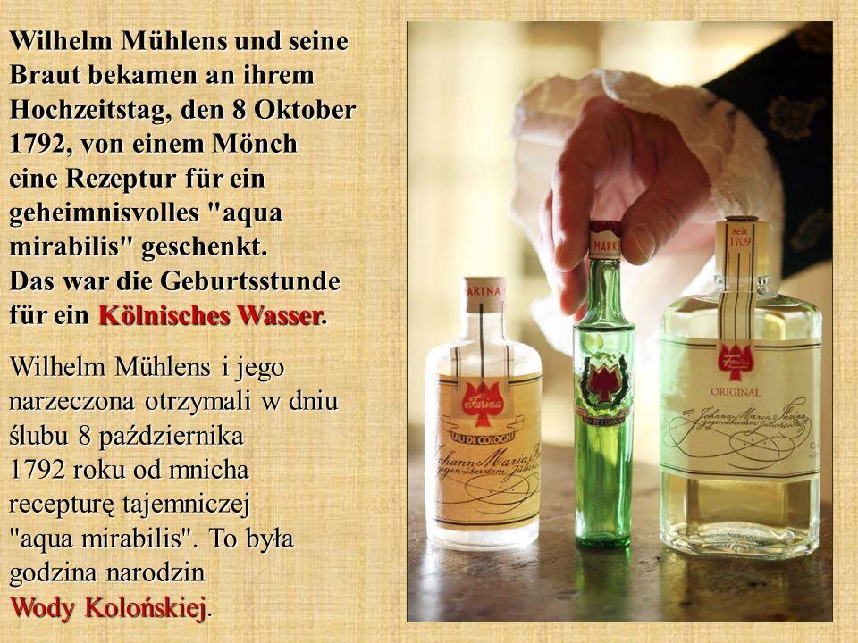 Wilhelm Mühlens und seine Braut bekamen an ihrem Hochzeitstag, den 8 Oktober 1792, von einem Mönch eine Rezeptur für ein geheimnisvolles aqua mirabilis geschenkt. Das war die Geburtsstunde für ein Kölnisches Wasser.