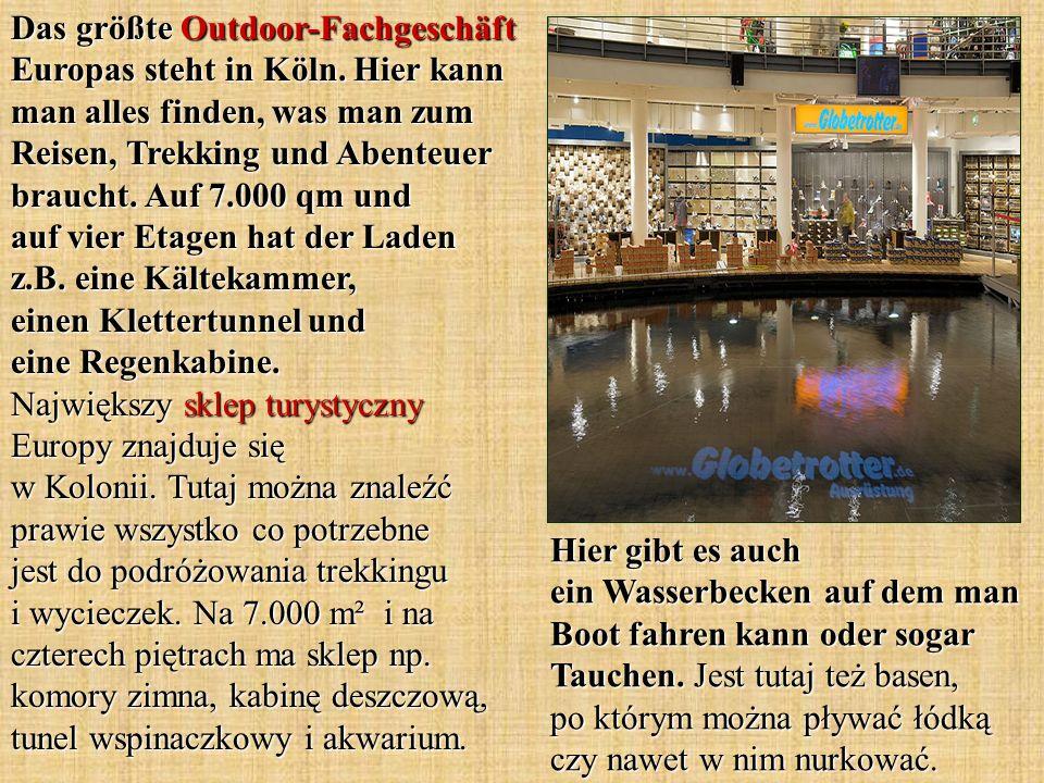 Das größte Outdoor-Fachgeschäft Europas steht in Köln