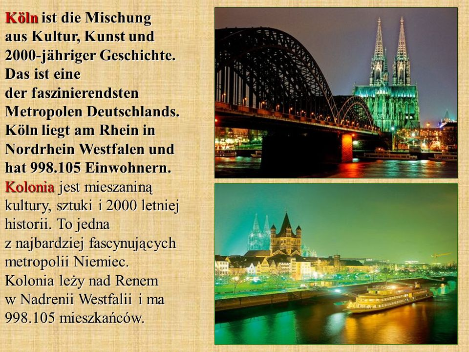 Köln ist die Mischung aus Kultur, Kunst und 2000-jähriger Geschichte