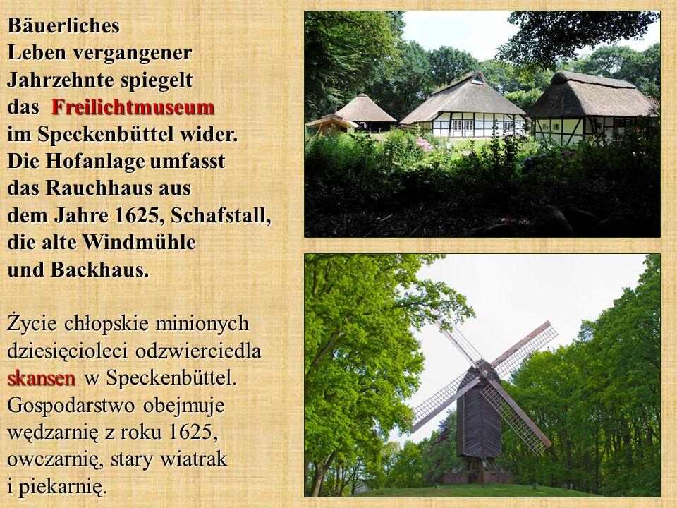 Bäuerliches Leben vergangener Jahrzehnte spiegelt das Freilichtmuseum im Speckenbüttel wider.