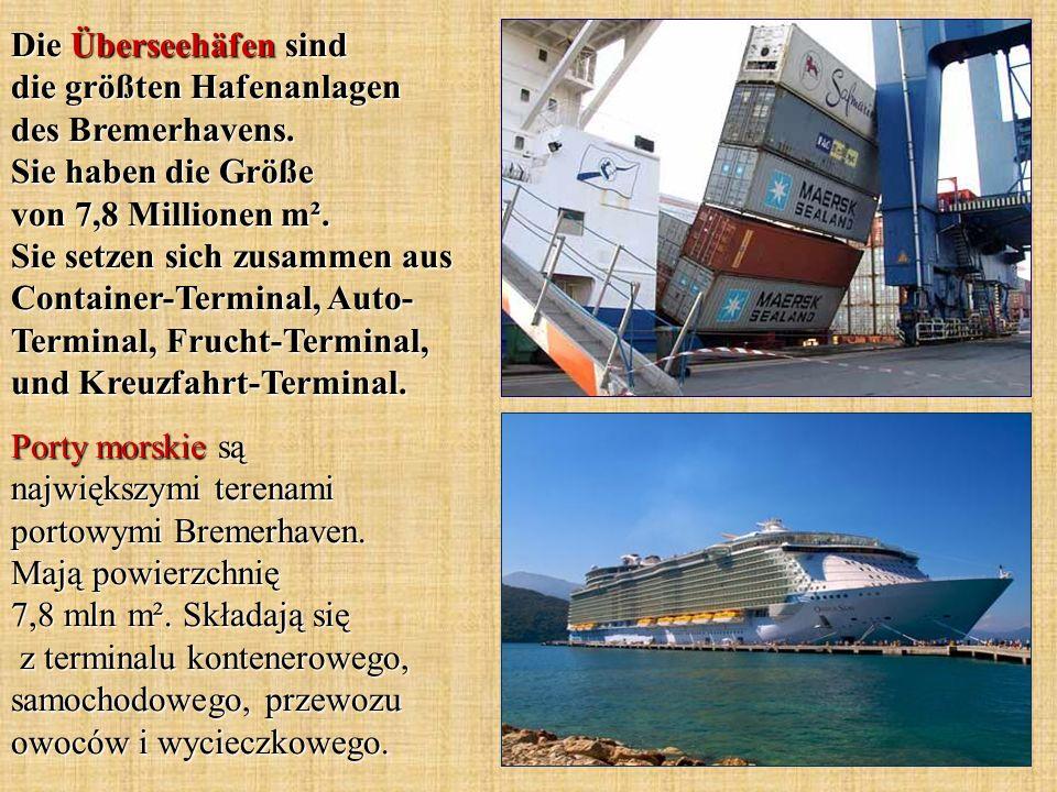 Die Überseehäfen sind die größten Hafenanlagen des Bremerhavens