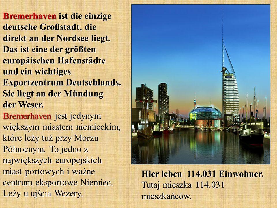 Bremerhaven ist die einzige deutsche Großstadt, die direkt an der Nordsee liegt. Das ist eine der größten europäischen Hafenstädte und ein wichtiges Exportzentrum Deutschlands. Sie liegt an der Mündung der Weser. Bremerhaven jest jedynym większym miastem niemieckim, które leży tuż przy Morzu Północnym. To jedno z największych europejskich miast portowych i ważne centrum eksportowe Niemiec. Leży u ujścia Wezery.