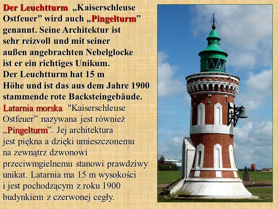 """Der Leuchtturm """"Kaiserschleuse Ostfeuer wird auch """"Pingelturm genannt."""