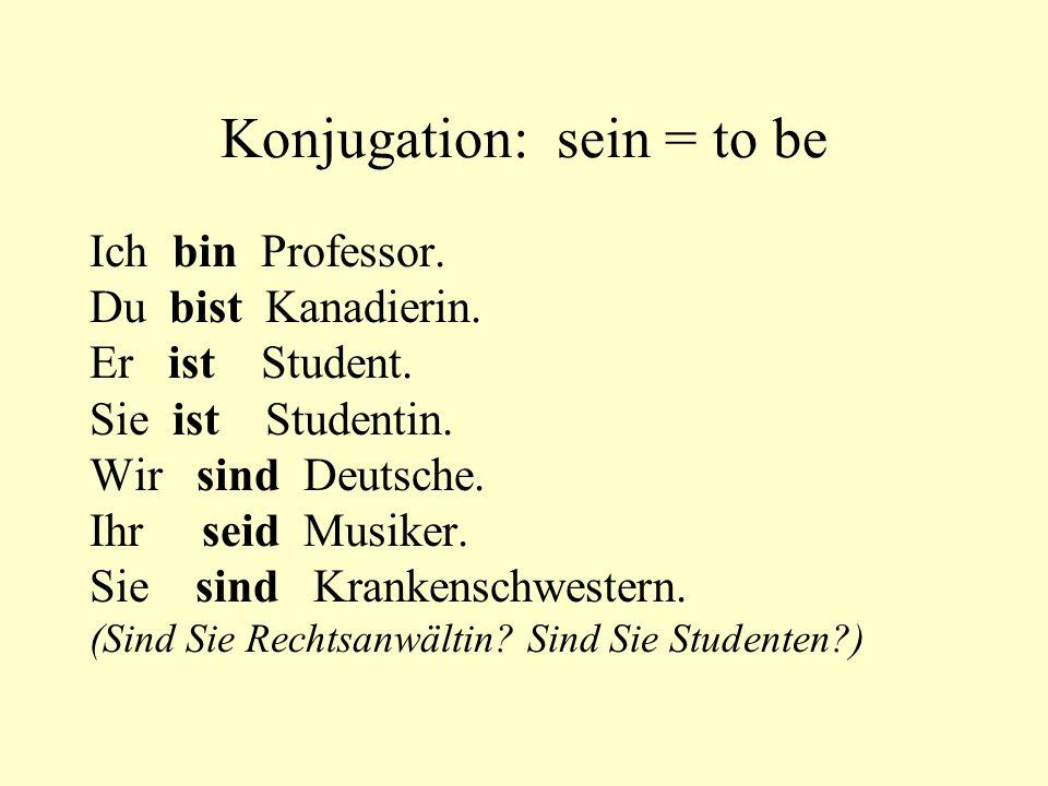 Konjugation: sein = to be