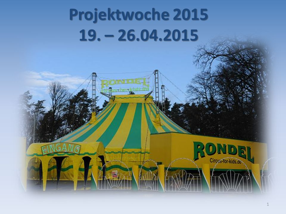 Projektwoche 2015 19. – 26.04.2015