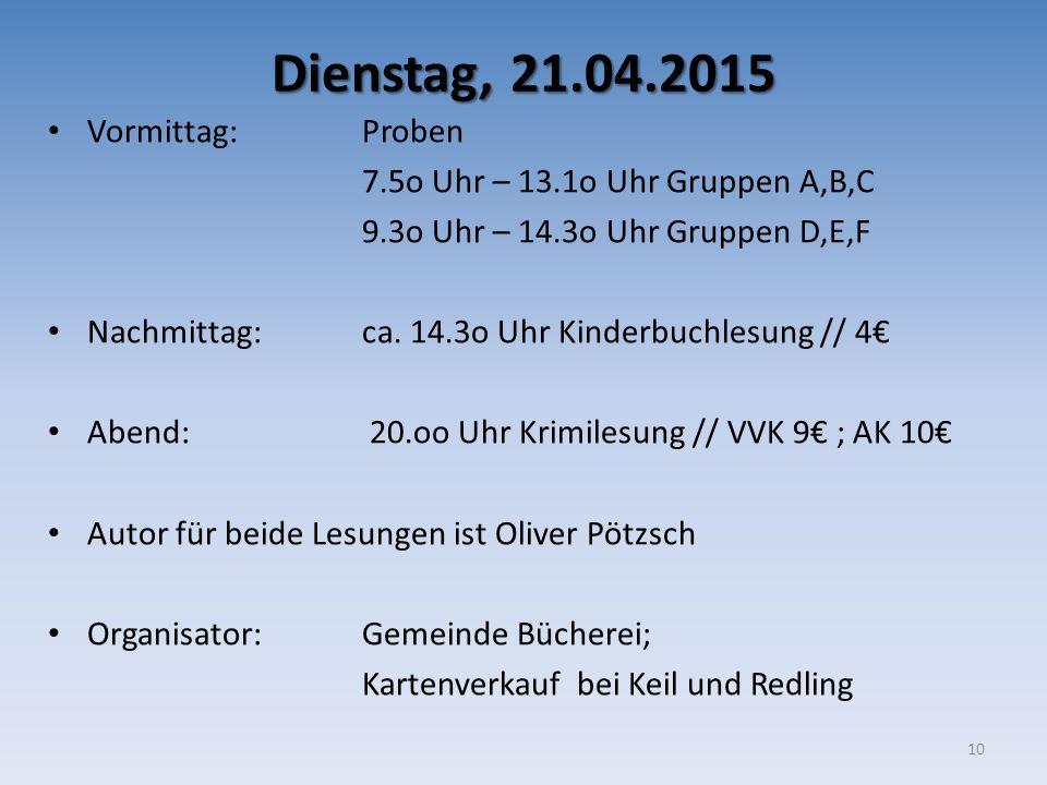 Dienstag, 21.04.2015 Vormittag: Proben