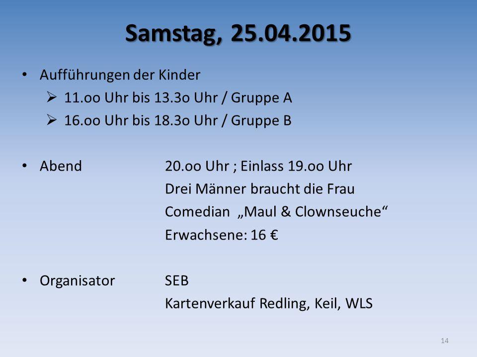 Samstag, 25.04.2015 Aufführungen der Kinder