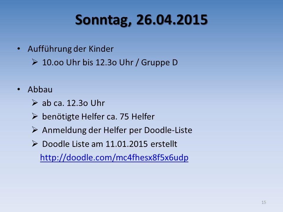 Sonntag, 26.04.2015 Aufführung der Kinder