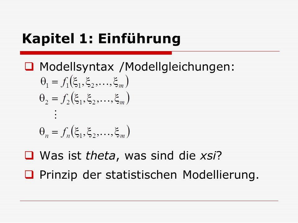 Kapitel 1: Einführung Modellsyntax /Modellgleichungen: