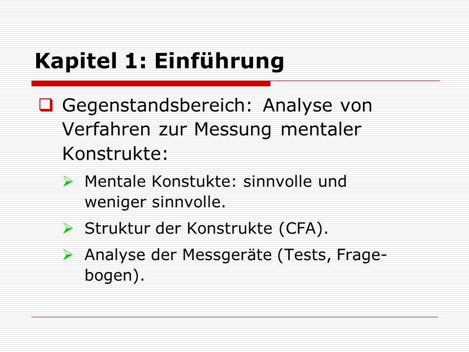 Kapitel 1: Einführung Gegenstandsbereich: Analyse von Verfahren zur Messung mentaler Konstrukte: Mentale Konstukte: sinnvolle und weniger sinnvolle.