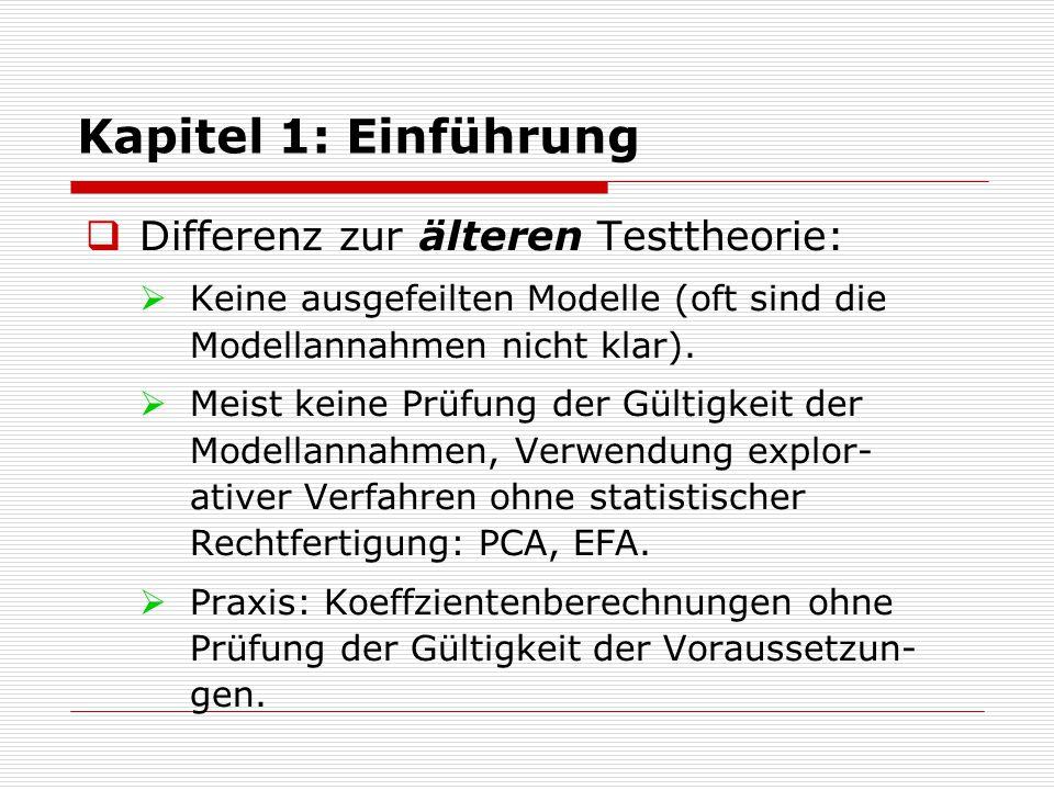 Kapitel 1: Einführung Differenz zur älteren Testtheorie: