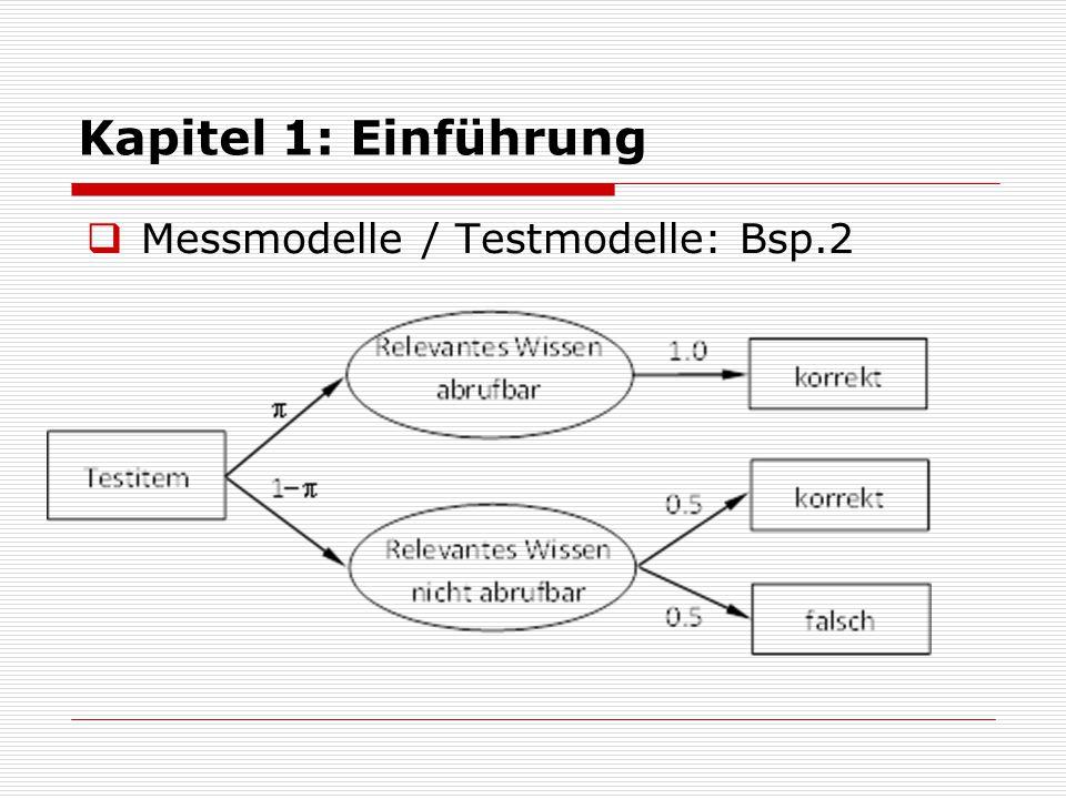 Kapitel 1: Einführung Messmodelle / Testmodelle: Bsp.2