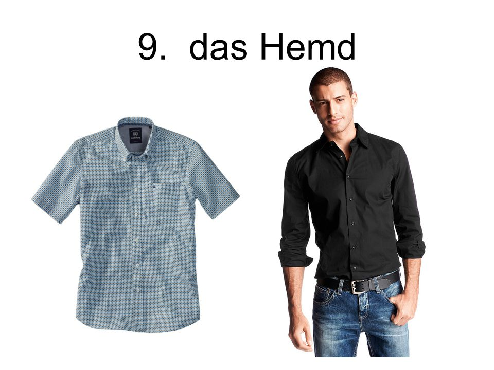 9. das Hemd The shirt