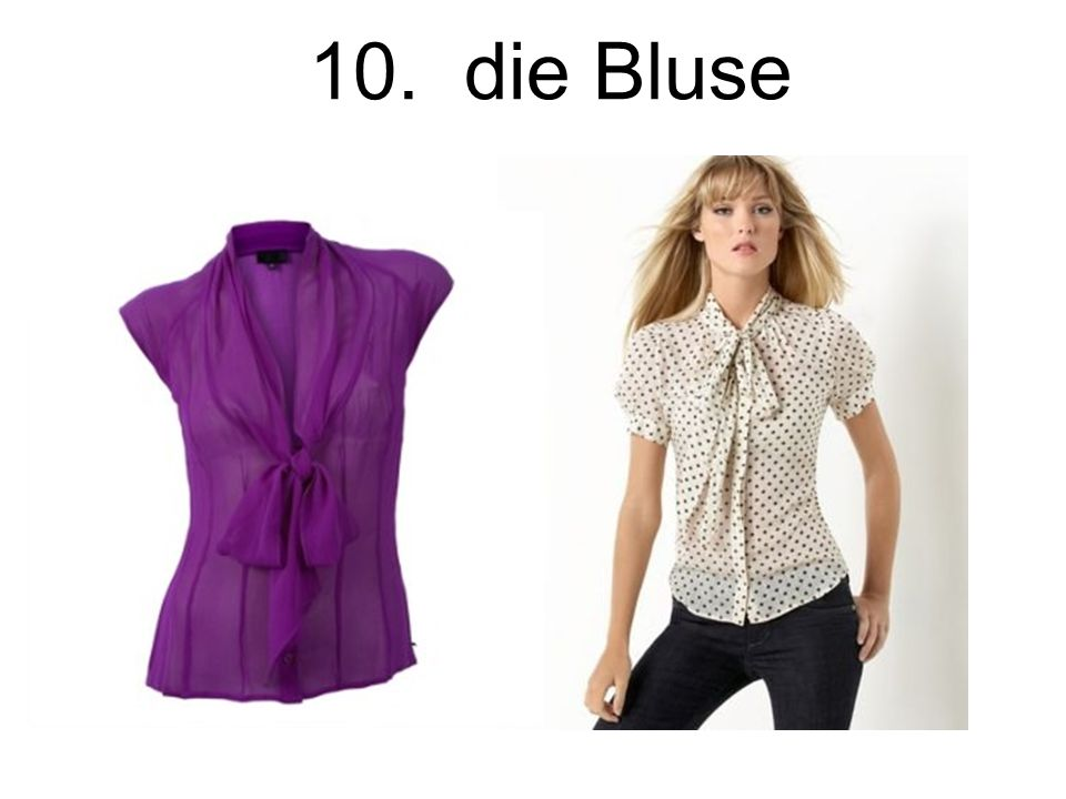 10. die Bluse The blouse