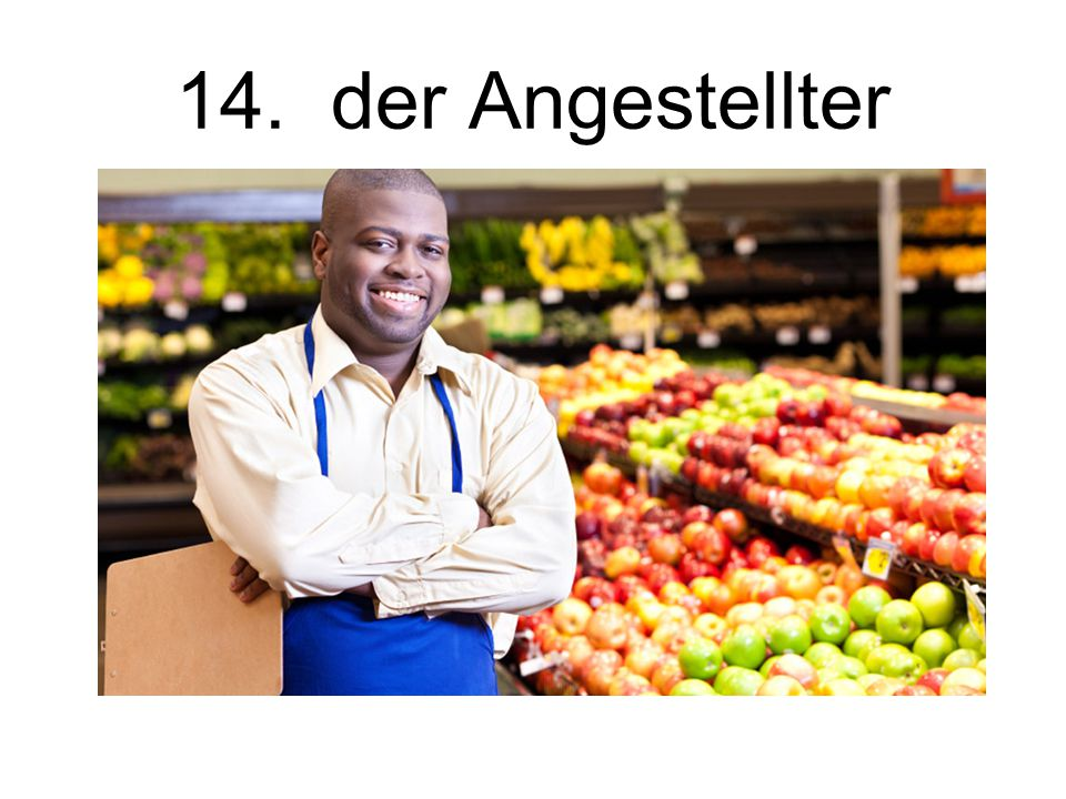 14. der Angestellter The employee (male)
