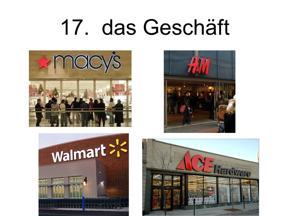 17. das Geschäft The store
