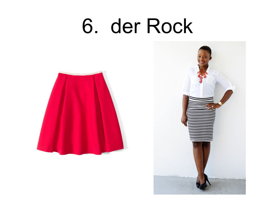 6. der Rock The skirt