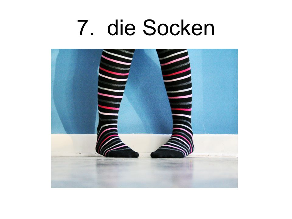 7. die Socken The socks