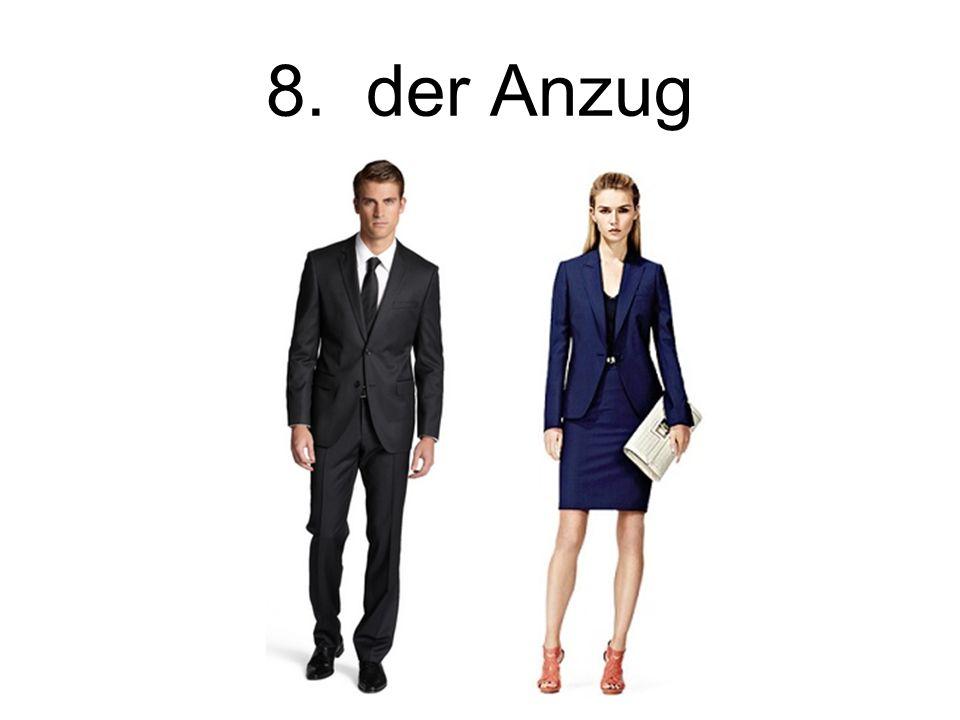 8. der Anzug The suit