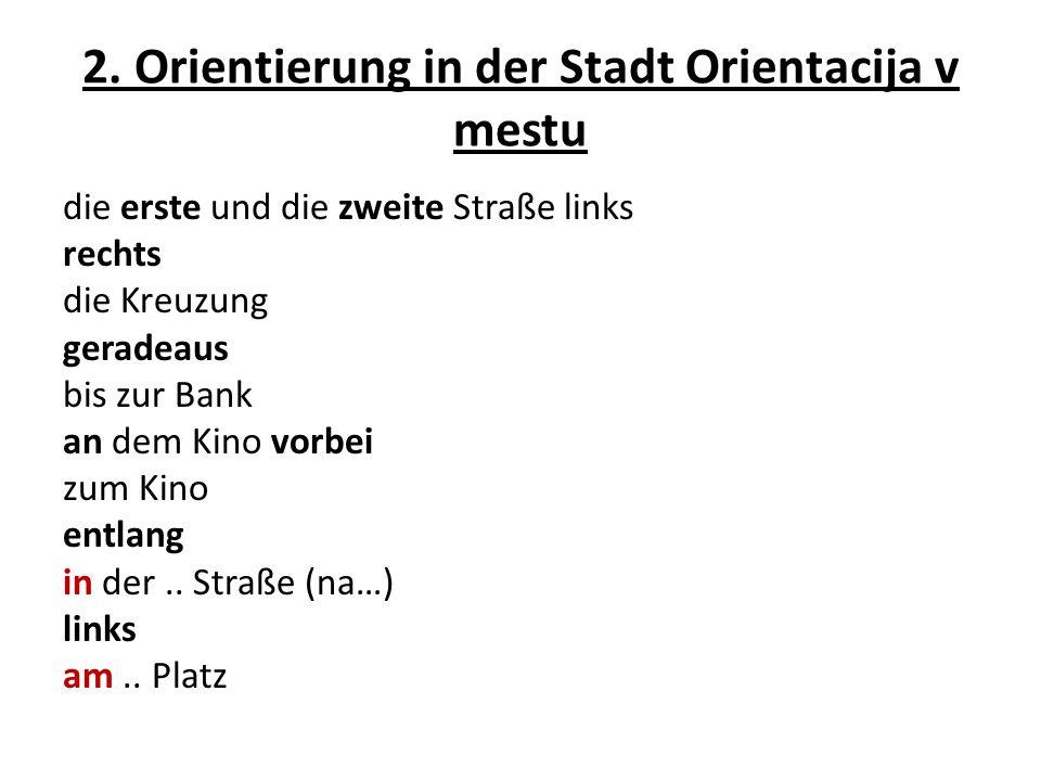 2. Orientierung in der Stadt Orientacija v mestu