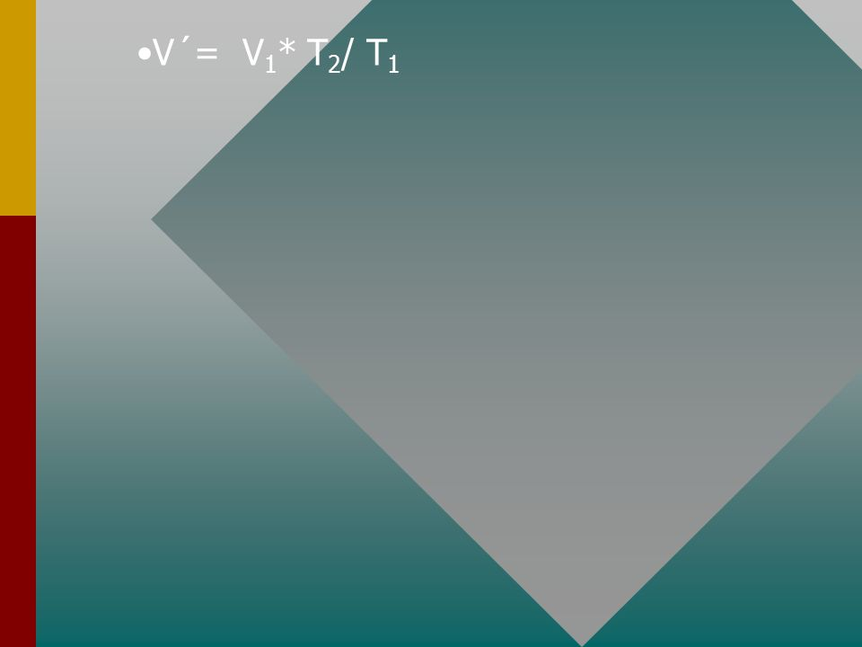 V´= V1* T2/ T1