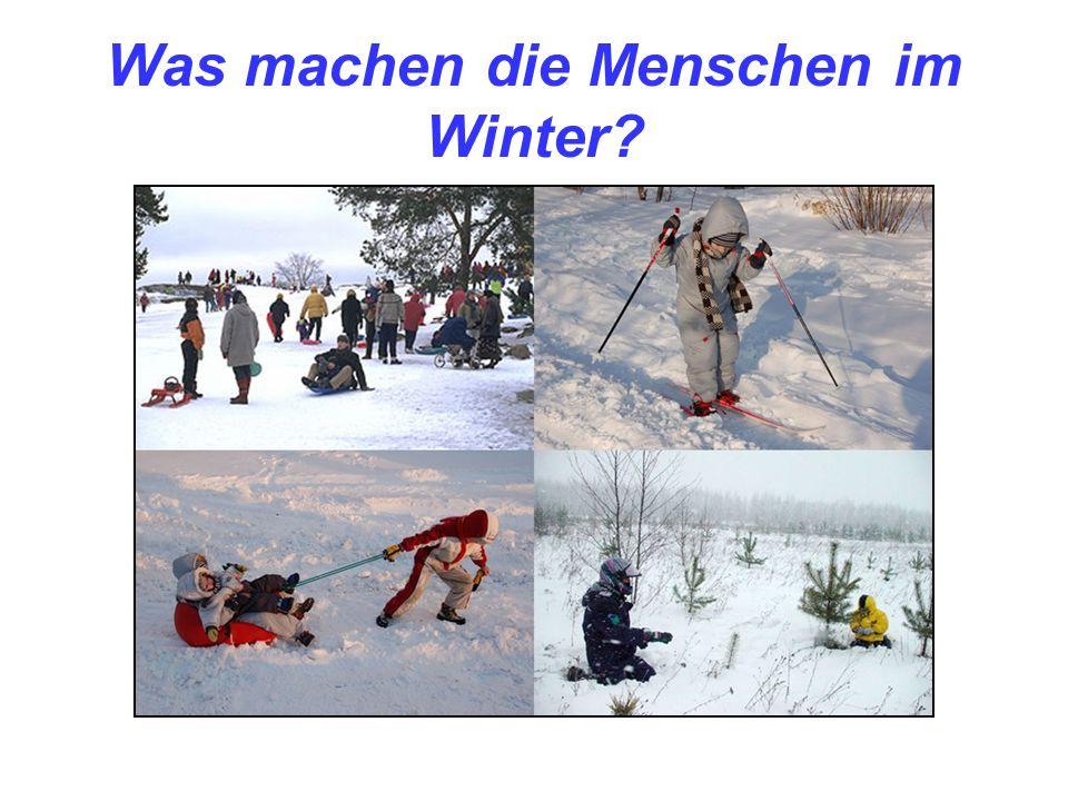 Was machen die Menschen im Winter
