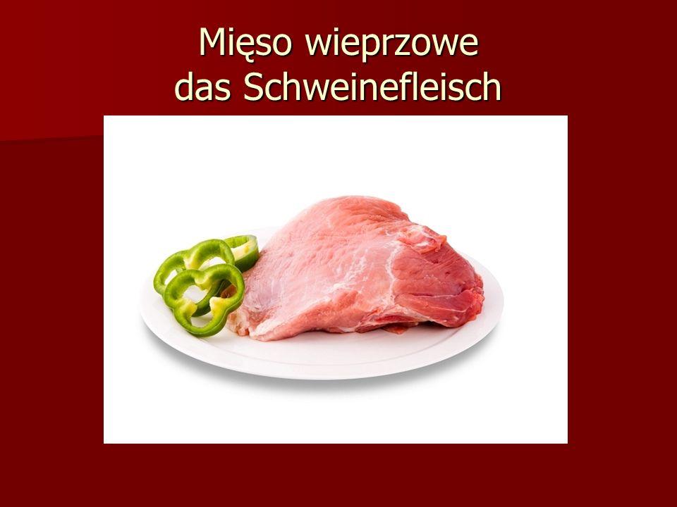 Mięso wieprzowe das Schweinefleisch