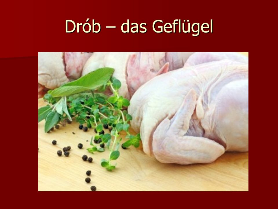 Drób – das Geflügel