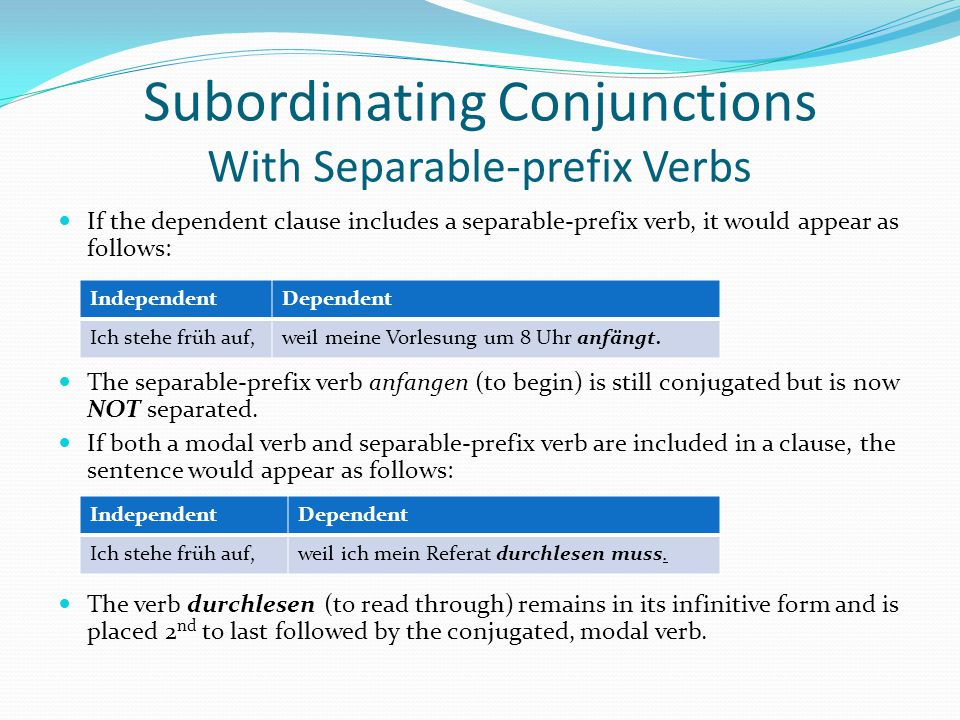 Subordinating Conjunctions With Separable-prefix Verbs