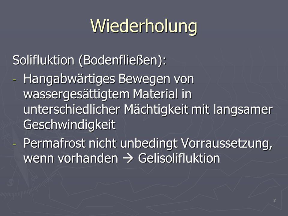 Wiederholung Solifluktion (Bodenfließen):