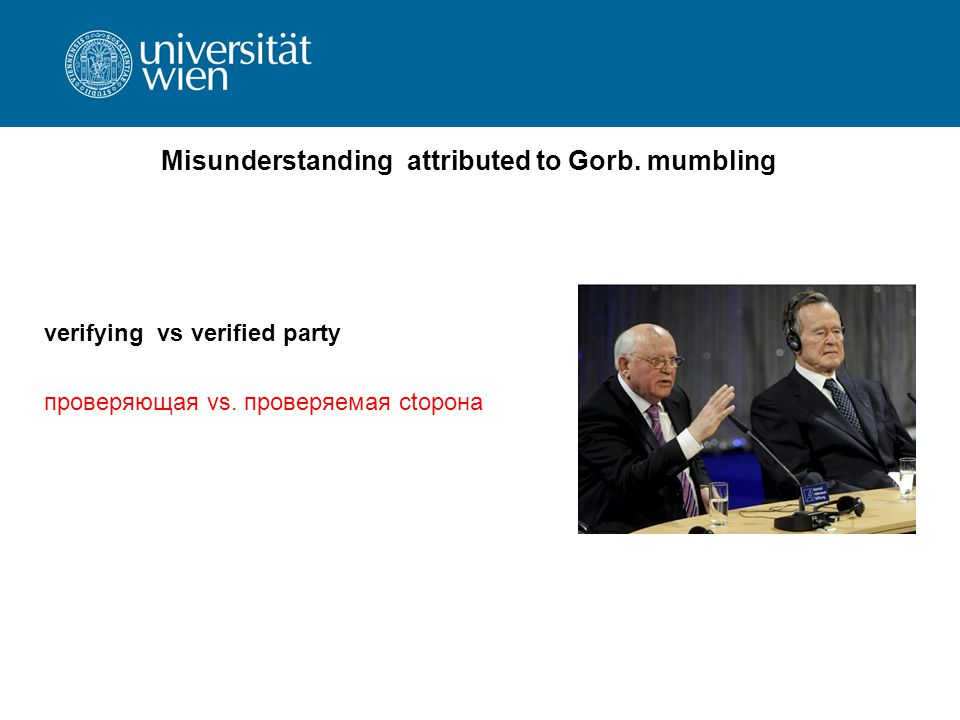 Misunderstanding attributed to Gorb. mumbling