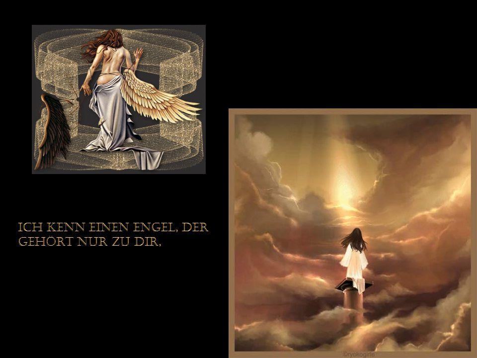 Ich kenn einen Engel, der gehört nur zu dir,