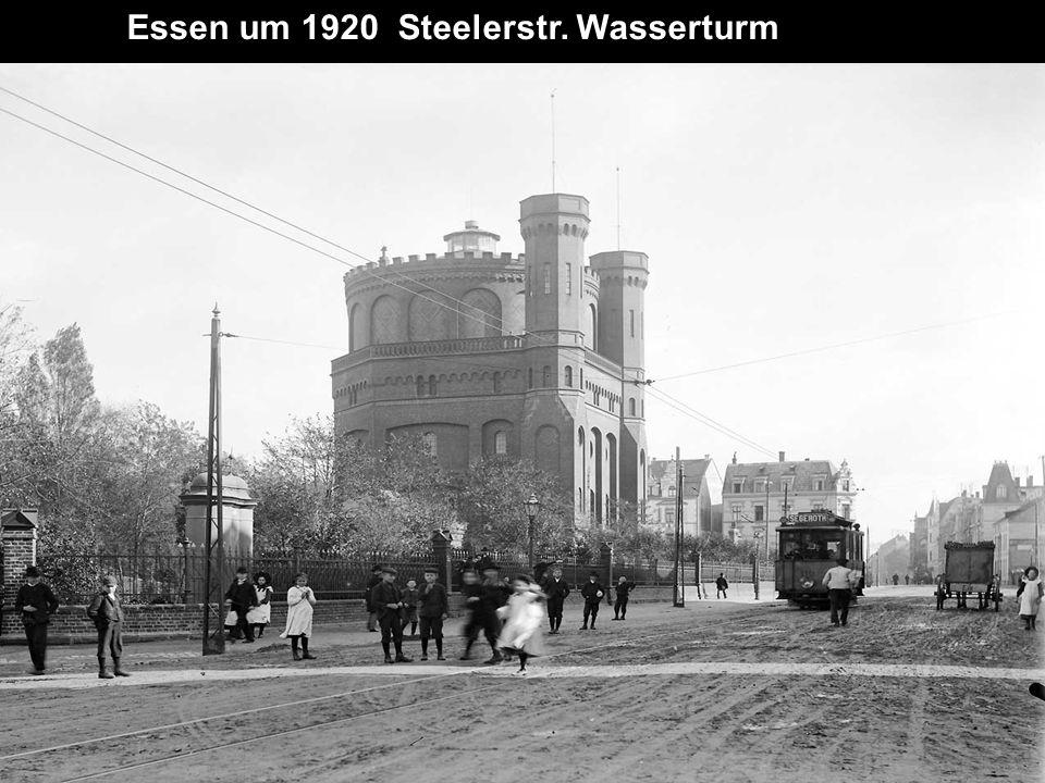 Essen um 1920 Steelerstr. Wasserturm
