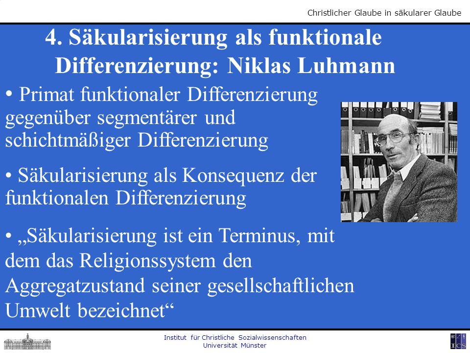 4. Säkularisierung als funktionale Differenzierung: Niklas Luhmann