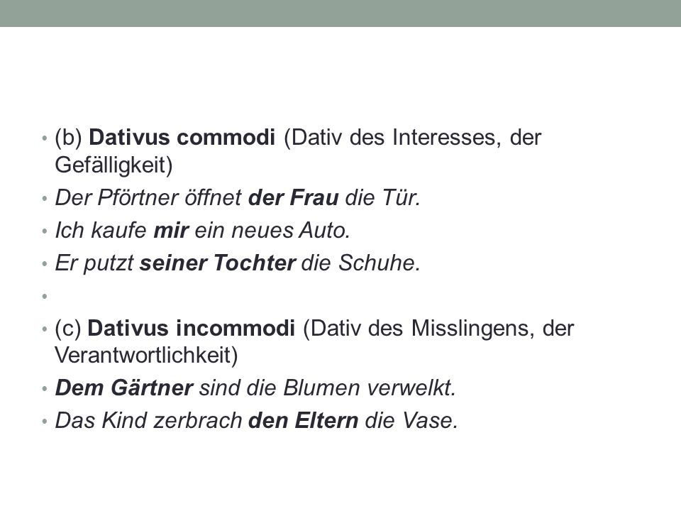 (b) Dativus commodi (Dativ des Interesses, der Gefälligkeit)