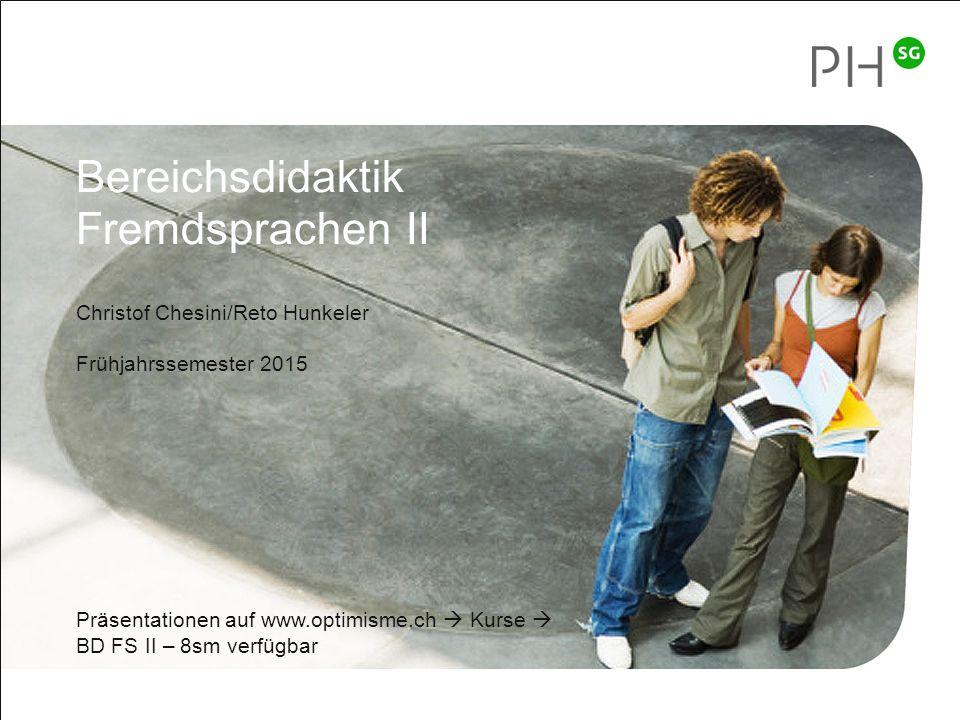 Bereichsdidaktik Fremdsprachen II Christof Chesini/Reto Hunkeler