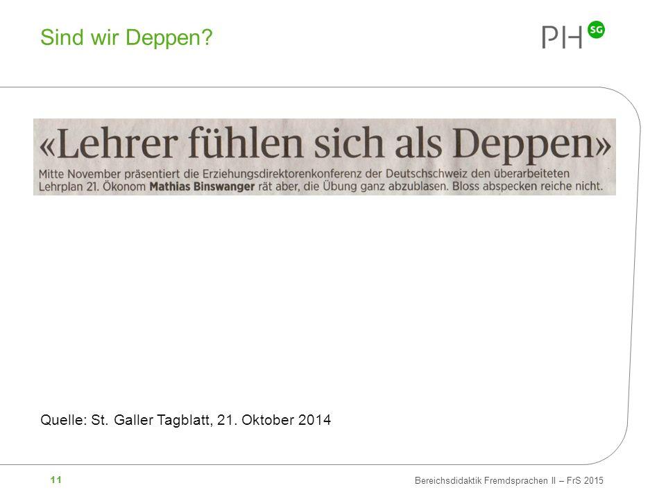 Sind wir Deppen Quelle: St. Galler Tagblatt, 21. Oktober 2014