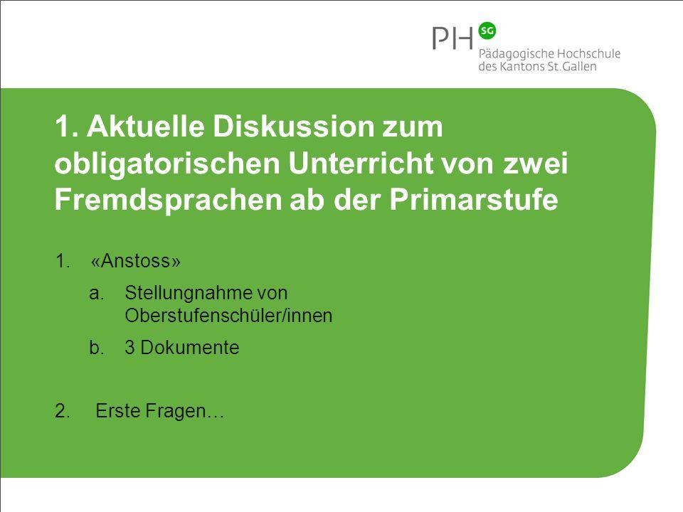 1. Aktuelle Diskussion zum obligatorischen Unterricht von zwei Fremdsprachen ab der Primarstufe