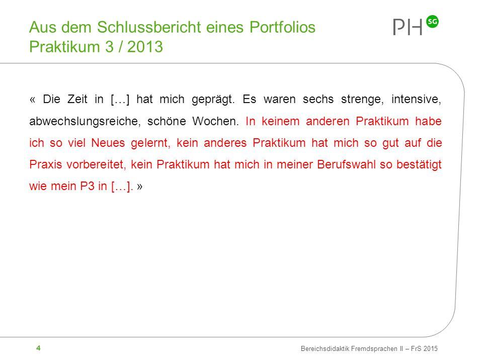 Aus dem Schlussbericht eines Portfolios Praktikum 3 / 2013