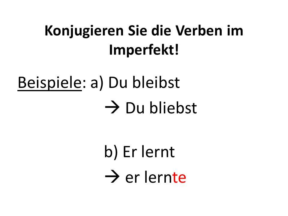 Konjugieren Sie die Verben im Imperfekt!