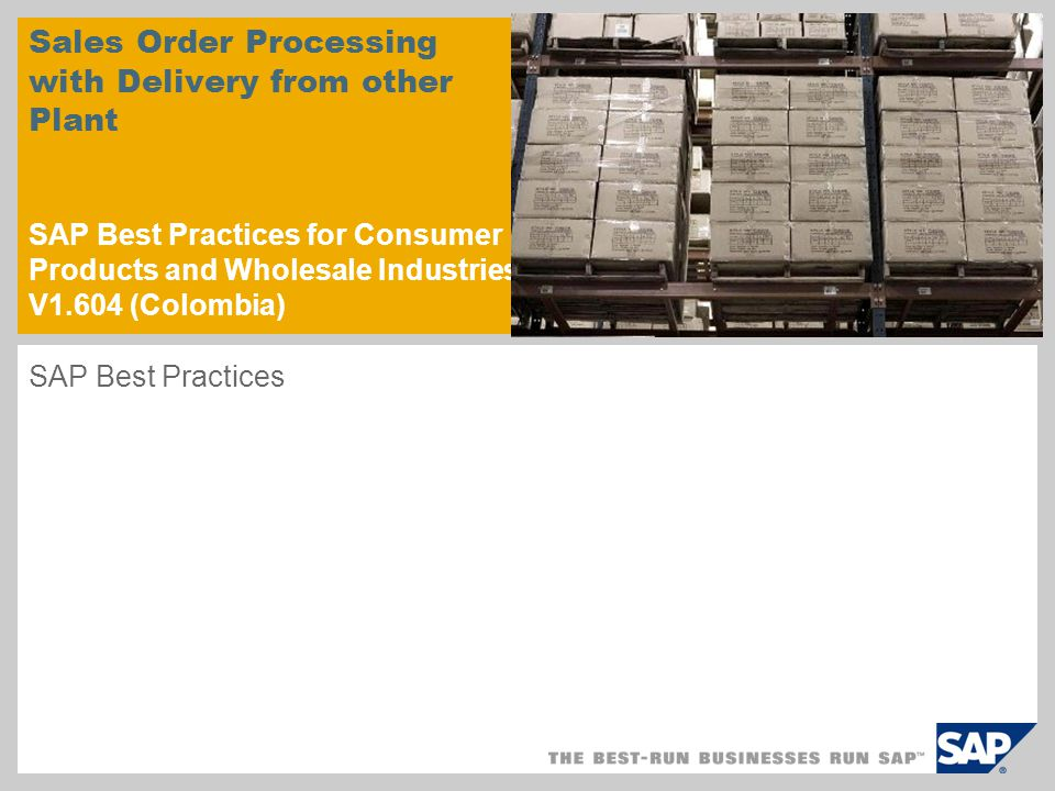 Sales Order Processing with Delivery from other Plant SAP Best Practices for Consumer Products and Wholesale Industries V1.604 (Colombia)