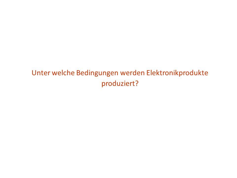 Unter welche Bedingungen werden Elektronikprodukte produziert
