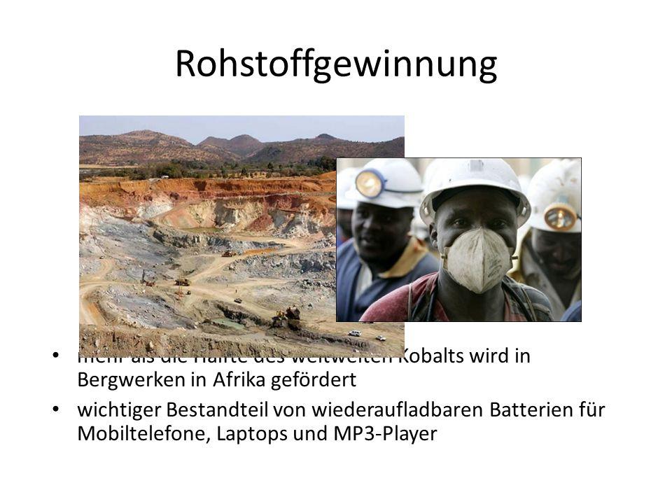 Rohstoffgewinnung mehr als die Hälfte des weltweiten Kobalts wird in Bergwerken in Afrika gefördert.
