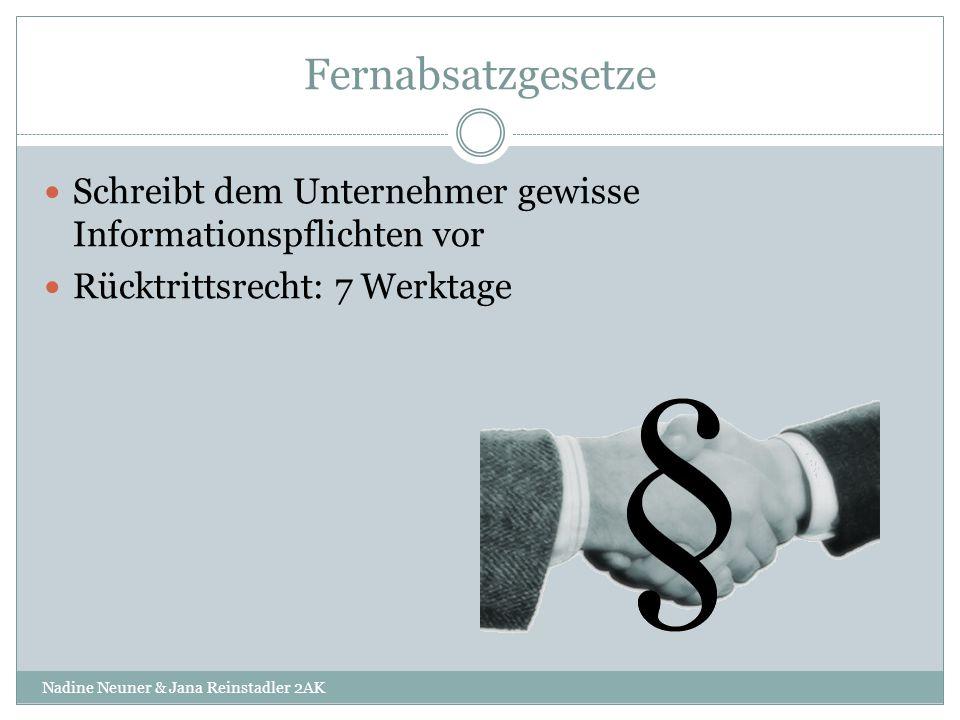 Fernabsatzgesetze Schreibt dem Unternehmer gewisse Informationspflichten vor. Rücktrittsrecht: 7 Werktage.