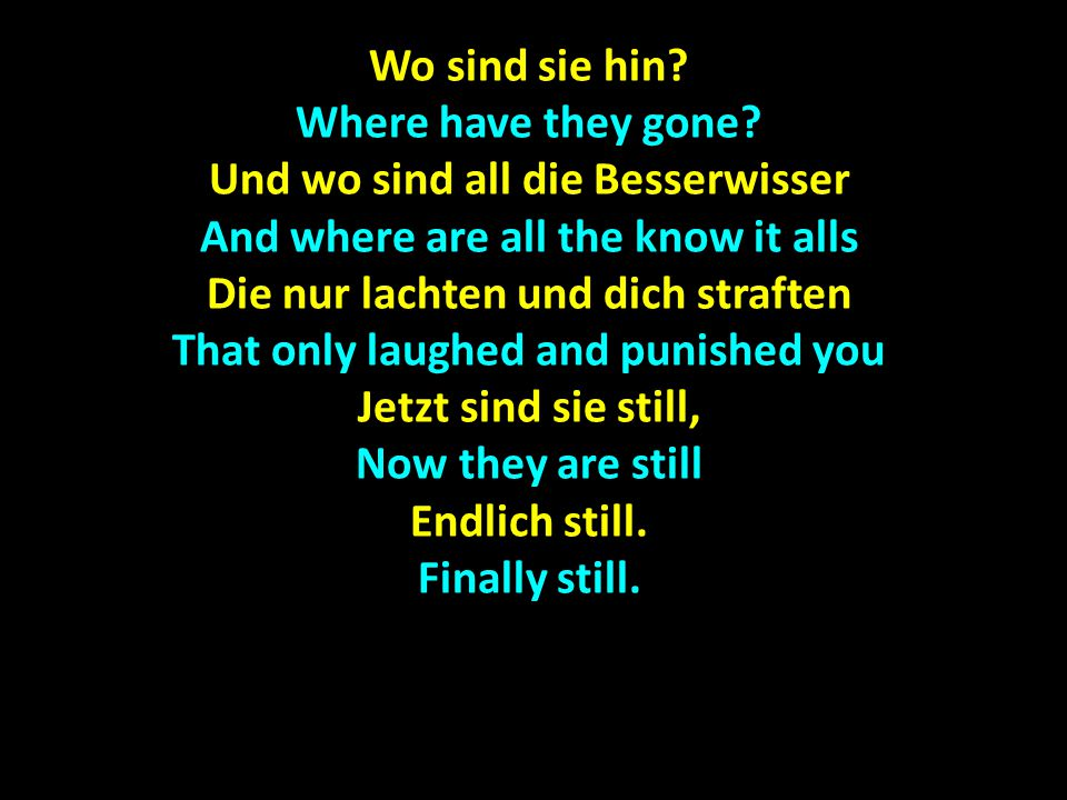 Und wo sind all die Besserwisser And where are all the know it alls